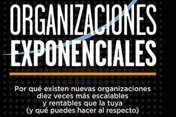Organizaciones exponenciales, el futuro de hoy