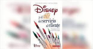 Disney y el arte del servicio al cliente.